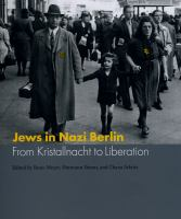 Jews in Nazi Berlin : from Kristallnacht to liberation