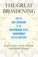 Great broadening : how the vast expansion of the policy-making agenda transformed American politics