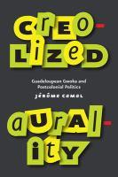 Creolized aurality : Guadeloupean gwoka and postcolonial politics