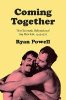 Coming together : the cinematic elaboration of gay male life, 1945-1979
