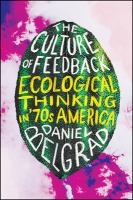 Culture of feedback : ecological thinking in seventies America