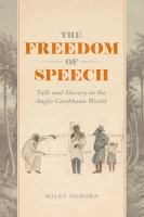 Freedom of speech : talk and slavery in the Anglo-Caribbean world