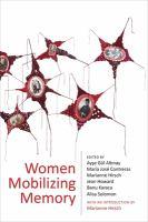 Women mobilizing memory / edited by Ayşe Gül Altınay