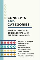 Concepts and categories : foundations for sociological and cultural analysis / Michael T. Hannan