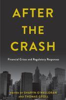 After the crash : financial crises and regulatory responses