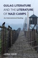 Gulag literature and the literature of Nazi camps : an intercontexual reading
