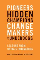 Pioneers, hidden champions, changemakers, and underdogs : lessons from China's innovators