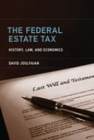 Federal estate tax : history, law, and economics