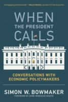 When the President calls : conversations with economic policymakers