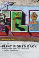 Flint fights back : environmental justice and democracy in the Flint water crisis