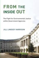 From the inside out : the fight for environmental justice within government agencies
