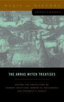 Arras witch treatises : Johannes Tinctor's Invectives contre la secte de vauderie and the Recollectio casus, status et condicionis Valdensium ydolatrarum by the Anonymous of Arras (1460)