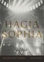 Hagia Sophia : sound, space, and spirit in Byzantium / Bissera V. Pentcheva.