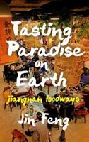 Tasting paradise on earth : Jiangnan foodways