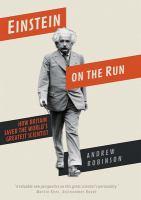 Einstein on the run : how Britain saved the world's greatest scientist