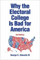 Why the electoral college is bad for America Third edition.