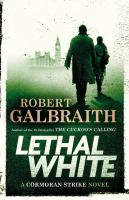 Lethal white / Robert Galbraith.