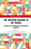 Western Balkans in the world : linkages and relations with non-western countries