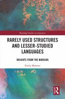 Rarely used structures and lesser-studied languages : insights from the margins