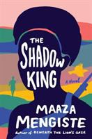Shadow king : a novel First edition.