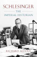 Schlesinger : the imperial historian / Richard Aldous.