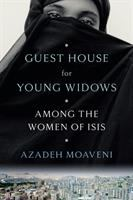 Guest house for young widows : among the women of ISIS First edition.