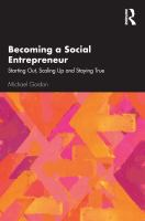 Becoming a social entrepreneur : starting out, scaling up and staying true