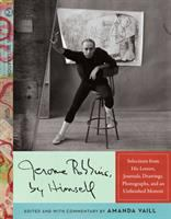Jerome Robbins, by himself : selections from his letters, journals, drawings, photographs, and an unfinished memoir First edition.