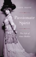 Passionate spirit : the life of Alma Mahler First edition.