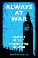 Always at war : British public narratives of war