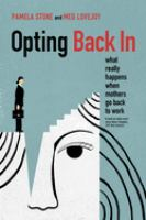 Opting back in : what really happens when mothers go back to work