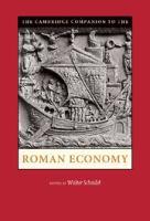 Cambridge companion to the Roman economy / edited by Walter Scheidel.