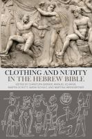 Clothing and nudity in the Hebrew Bible : a handbook 1 [edition].
