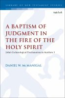 Baptism of judgment in the fire of the Holy Spirit : Johns eschatological proclamation in Matthew 3