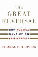 Great reversal : how America gave up on free markets