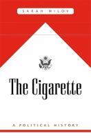 Cigarette : a political history