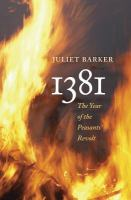 1381 : the year of the Peasants' Revolt / Juliet Barker.