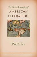 Global remapping of American literature / Paul Giles.