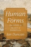 Human forms : the novel in the age of evolution