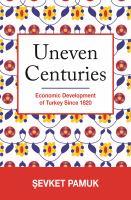Uneven centuries : economic development of Turkey since 1820