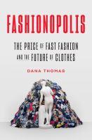 Fashionopolis : the price of fast fashion--and the future of clothes