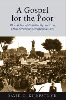 Gospel for the poor : global social Christianity and the Latin American evangelical left