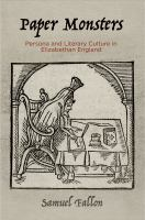 Paper monsters : persona and literary culture in Elizabethan England