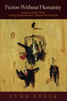 Fiction without humanity : person, animal, thing in early Enlightenment literature and culture