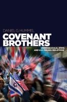 Covenant brothers : Evangelicals, Jews, and U.S.-Israeli relations