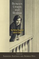 Between Utopia and realism : the political thought of Judith N. Shklar