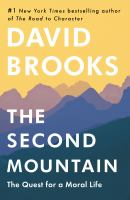 Second mountain : the quest for a moral life First edition.