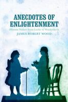 Anecdotes of Enlightenment : human nature from Locke to Wordsworth