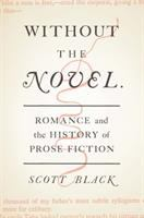 Without the novel : romance and the history of prose fiction
