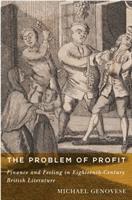 Problem of profit : finance and feeling in eighteenth-century British literature